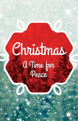 Christmas: A Time for Peace (Pack of 25)