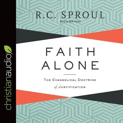 Faith Alone: The Evangelical Doctrine of Justification