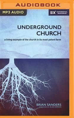 Underground Church: A Living Example of the Church in Its Most Potent Form