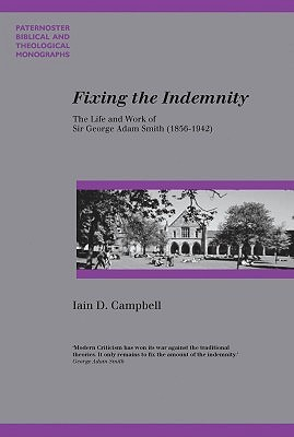 Fixing the Indemnity: The Life and Work of George Adam Smith