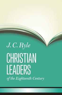 Christian Leaders of the Eighteenth Century