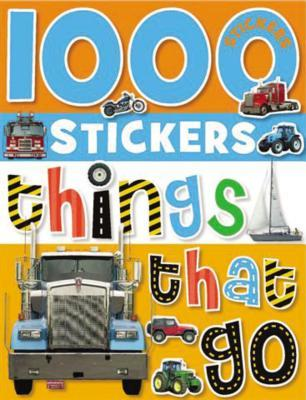 1000 Stickers: Things That Go [With Sticker(s)]