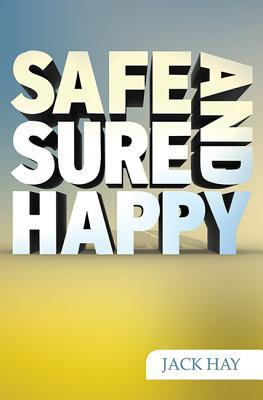 Safe, Sure and Happy