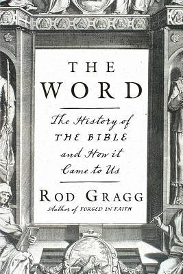 The the Word: The History of the Bible and How It Came to Us