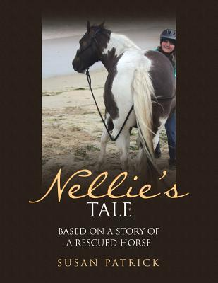 Nellie's Tale: Based on a Story of a Rescued Horse