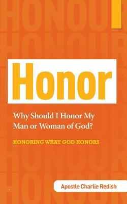 Why Should I Honor My Man or Woman of God? Honoring What God Honors