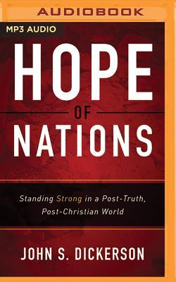 Hope of Nations: Standing Strong in a Post-Truth, Post-Christian World