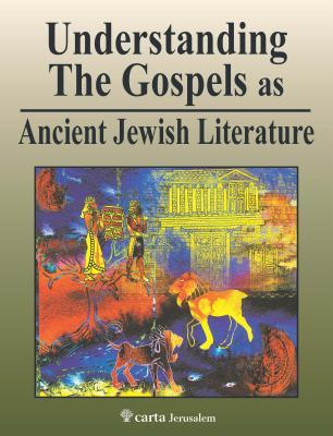 Understanding the Gospels as Ancient Jew