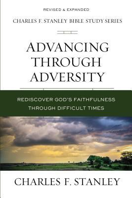 Advancing Through Adversity: Rediscover God's Faithfulness Through Difficult Times