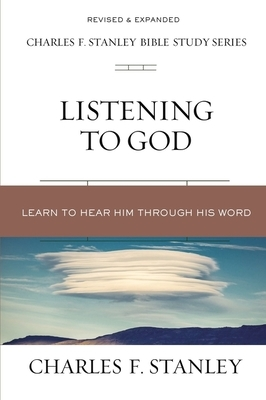 Listening to God: Learn to Hear Him Through His Word