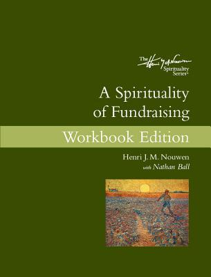 A Spirituality of Fundraising Workbook Edition