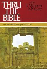 Thru the Bible I Corinthians through Revelation