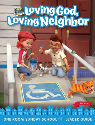 Deep Blue Connects One Room Sunday School Extra Leader Guide Fall 2019: Loving God, Loving Neighbor Ages 3-12
