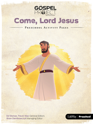 The Gospel Project for Preschool: Preschool Activity Pages - Volume 12: Come, Lord Jesus