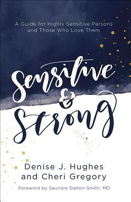 Sensitive and Strong: A Guide for Highly Sensitive Persons and Those Who Love Them