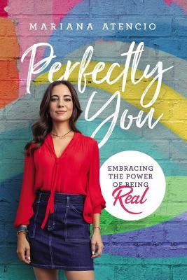 Perfectly You: Embracing the Power of Being Real