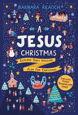 A Jesus Christmas: Explore God's Amazing Plan for Christmas