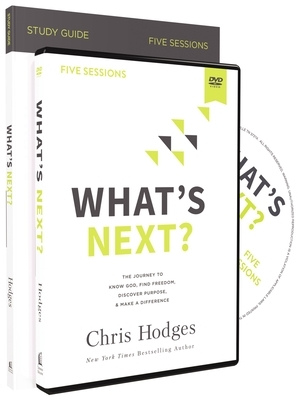 What's Next? Study Guide with DVD: The Journey to Know God, Find Freedom, Discover Purpose, and Make a Difference