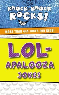 LOL-apalooza Jokes: More Than 444 Jokes for Kids