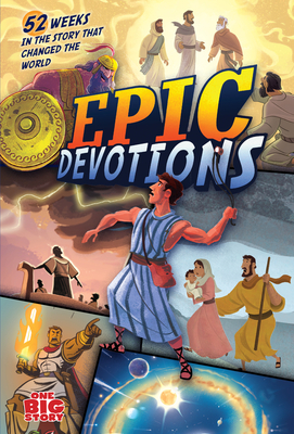 Epic Devotions: 52 Weeks in the Story That Changed the World