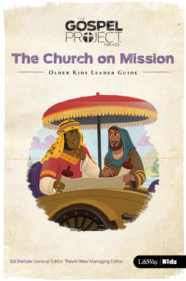 The Gospel Project for Kids: Older Kids Leader Guide - Volume 10: The Church on Mission