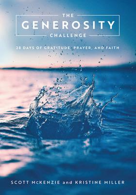 The Generosity Challenge: 28 Days of Gratitude, Prayer, and Faith