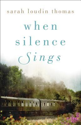 When Silence Sings: A Novel