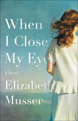 When I Close My Eyes: A Novel