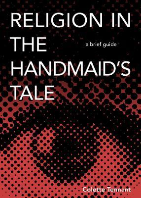 Religion in the Handmaid's Tale: A Brief Guide
