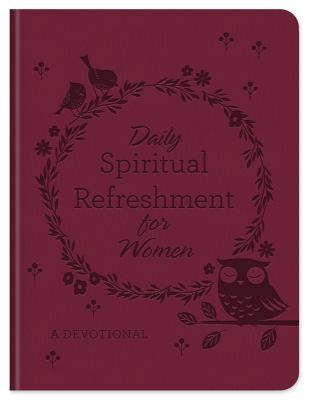 Daily Spiritual Refreshment for Women: A Devotional