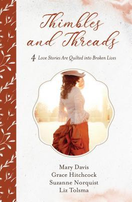 Thimbles and Threads: 4 Love Stories Are Quilted Into Broken Lives