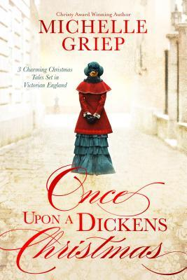 Once Upon a Dickens Christmas: 3 Charming Christmas Tales Set in Victorian England