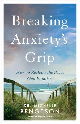 Breaking Anxiety's Grip: How to Reclaim the Peace God Promises