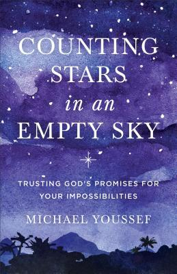 Counting Stars in an Empty Sky: Trusting God's Promises for Your Impossibilities