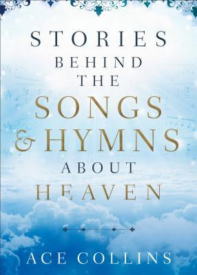 Stories behind the Songs and Hymns about Heaven