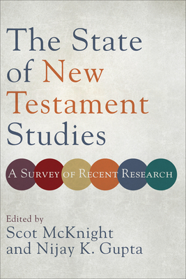 The State of New Testament Studies: A Survey of Recent Research