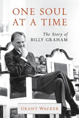 One Soul at a Time: The Story of Billy Graham