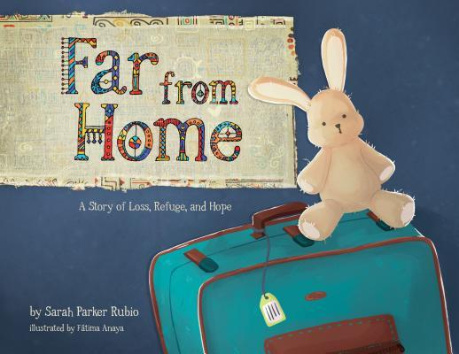 Far from Home: A Story of Loss, Refuge, and Hope