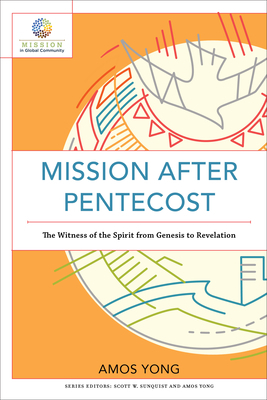 Mission after Pentecost: The Witness of the Spirit from Genesis to Revelation