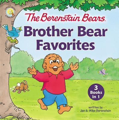 The Berenstain Bears Brother Bear Favorites: 3 Books in 1