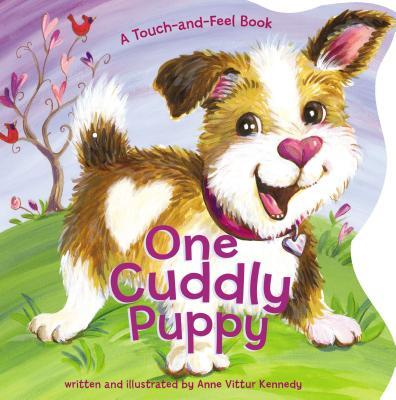 One Cuddly Puppy: A Touch-And-Feel Book