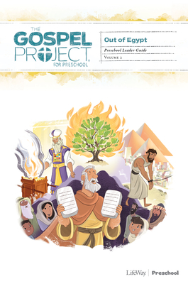 The Gospel Project for Preschool: Preschool Leader Guide - Volume 2: Out of Egypt