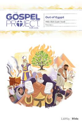 The Gospel Project for Kids: Older Kids Leader Guide - Volume 2: Out of Egypt