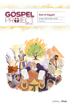 The Gospel Project for Kids: Younger Kids Leader Guide - Volume 2: Out of Egypt