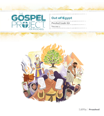 The Gospel Project for Preschool: Preschool Leader Kit - Volume 2: Out of Egypt
