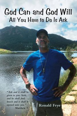 God Can and God Will: All You Have to Do Is Ask
