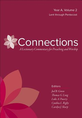Connections: Year A, Volume 2: Lent Through Pentecost