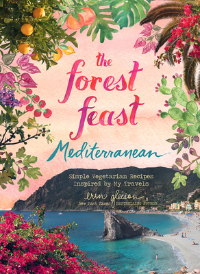 Forest Feast Mediterranean: Vegetarian Small Plates Inspired by the Mediterranean