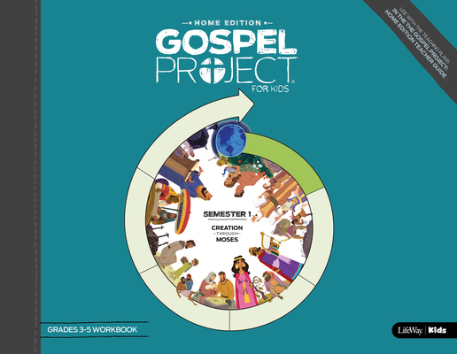 The Gospel Project: Home Edition Grades 3-5 Workbook Semester 1