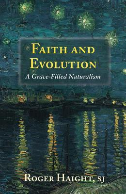 Faith and Evolution: Grace-Filled Naturalism